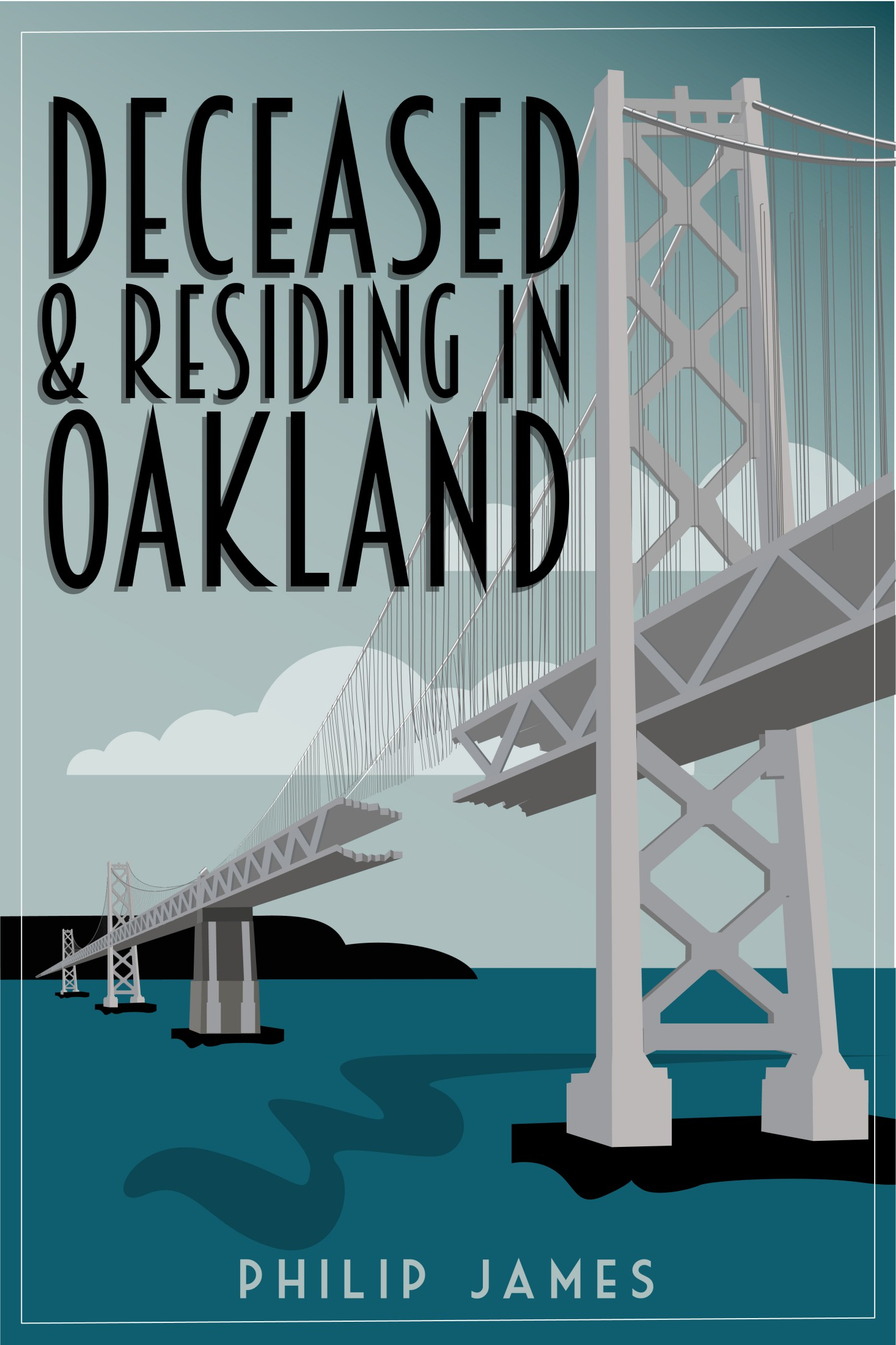 Deceased, And Residing In Oakland - Philip James